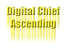 Digital Chief Ascending