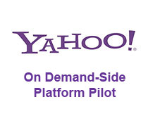 Yahoo On Demand-Side Platform Pilot