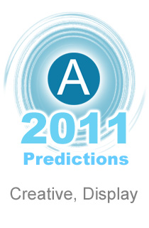 AdExchanger.com 2011 Predictions: Creative, Display