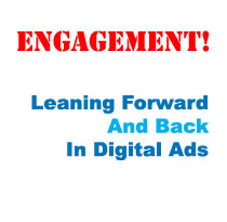 Leaning Forward And Back In Digital Ads