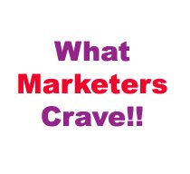 What Marketers Crave