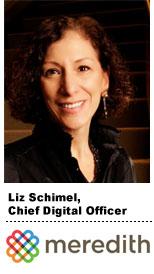 Interview With :   Liz Schimel, EVP & Chief Digital Officer of Meredith