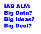 IABALM Big Data Big Deal