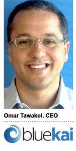 Omar Tawakol, CEO, BlueKai