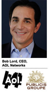 Bob Lord, CEO, AOL Networks
