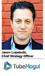 Jason Lopatecki, Chief Strategy Officer, TubeMogul