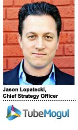 Jason Lopatecki, Chief Strategy Officer, TubeMogul