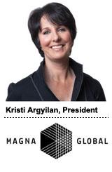 Kristi Argyilan, President, Magna Global