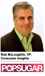 Rob McLoughlin, PopSugar Insights