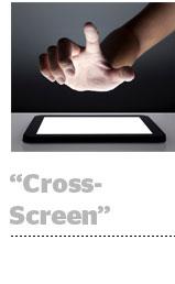 cross-screen