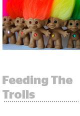 feedingthetrolls