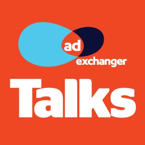 AdExchanger Talks Podcast