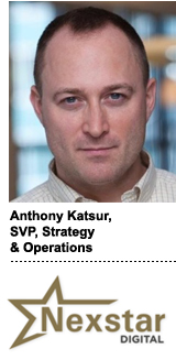 Anthony Katsur, SVP of digital strategy and corporate development at Nexstar Digital