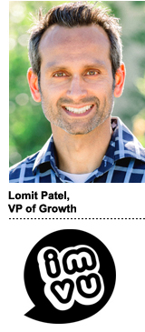 Lomit Patel, VP of growth, IMVU