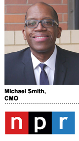 Michael Smith, CMO, NPR