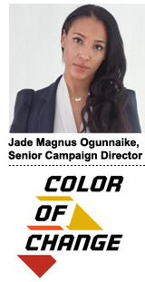 Jade Magnus Ogunnaike, senior campaign director, Color of Change