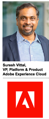 Suresh Vittal, VP of platform and product for Adobe Experience Cloud
