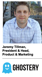 Jeremy Tillman, president & head of product and marketing, Ghostery