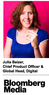 Julia Beizer is the chief product officer and global head of digital at Bloomberg Media
