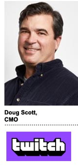 Doug Scott, CMO, Twitch