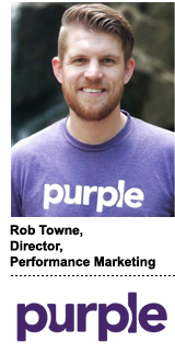Rob Towne, director of performance marketing at Purple Mattress