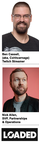Twitch streamer Ben Cassell, aka, Cohhcarnage and Nick Allen, SVP of partnerships and operation, Loaded