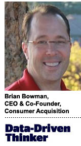 Brian Bowman, CEO and founder, Consumer Acquisition