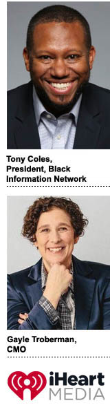 Tony Coles, president, Black Information Network, and Gayle Troberman, CMO, iHeartMedia
