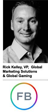 Rick Kelley, Facebook's VP of global marketing solutions and global gaming