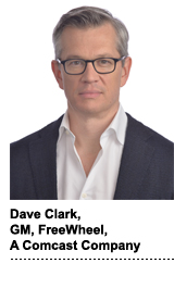 Dave Clark is general manager of FreeWheel, A Comcast Company