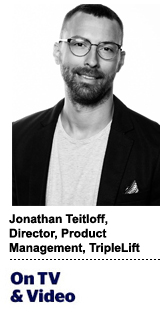 Jonathan Teitloff, director of product management, TripleLift