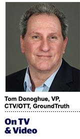Tom Donoghue, VP, CTV/OTT, GroundTruth